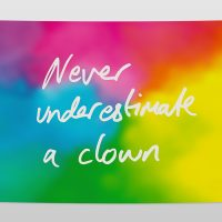 Never underestimate a clown