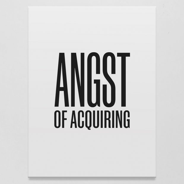 Angst of Acquiring