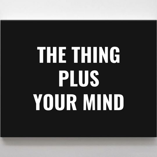 The Thing Plus Your Mind